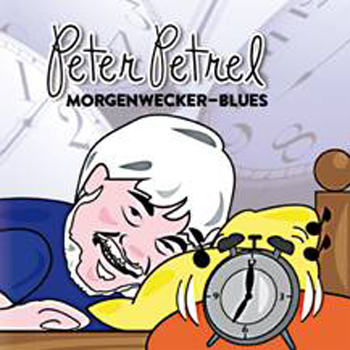 peter petrel morgenwecker blues schlagertreff. Black Bedroom Furniture Sets. Home Design Ideas