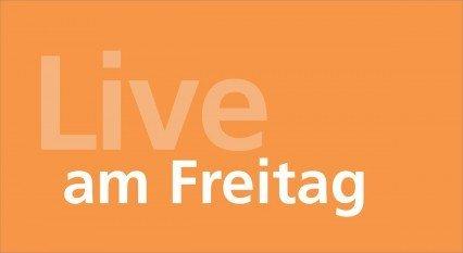 _Live am Freitag